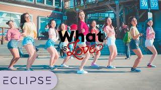 [KPOP IN PUBLIC] TWICE (트와이스) - What Is Love Full Dance Cover [ECLIPSE]