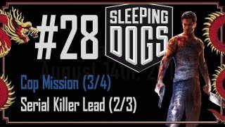Sleeping Dogs - Walkthrough Part 28 - Cop Mission (3/4) - Serial Killer Lead (2/3)