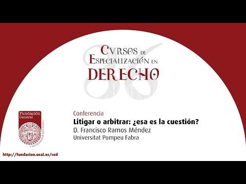 """Cursos de Especialización en Derecho. Conferencia: """"Litigar o arbitrar: ¿esa es la cuestión?"""""""