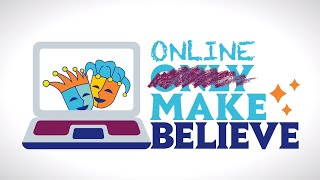 ONLINE MAKE BELIEVE (Intro)  |  Only Make Believe | www.onlymakebelieve.org