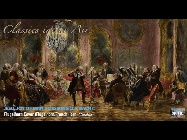 Jesu, Joy of Man's Desiring (J.S. Bach) - Flugelhorn Cover