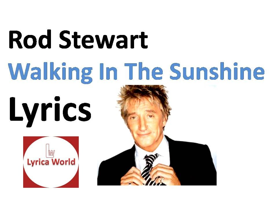 Rod Stewart - Walking In The Sunshine (Lyrics) Video 2016 - YouTube