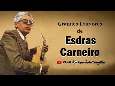 Grandes Louvores De Esdras Carneiro.