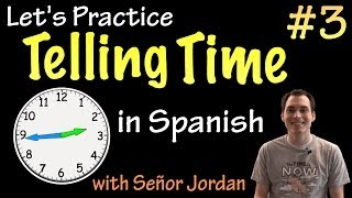 Telling Time In Spanish - Practice 3 (basic)