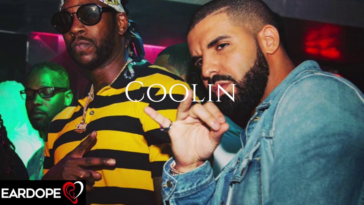 Drake - Coolin ft  2 Chainz *NEW SONG 2018*