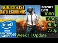 PlayerUnknown's Battlegrounds - GTX 1050 2GB - G4560 and i5 7400 - 1080p - 900p - 720p - Week 11