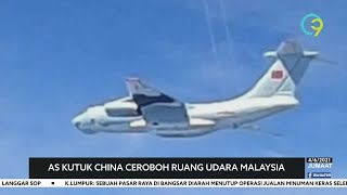 PESAWAT TENTERA CHINA | AS Kutuk China Ceroboh Ruang Udara Malaysia