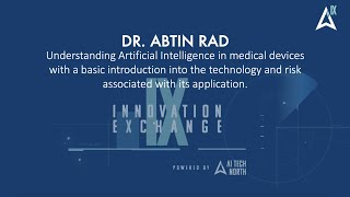 AI HealthTech - Dr Abtin Rad - Understanding AI in Medical Devices / AITechNorth