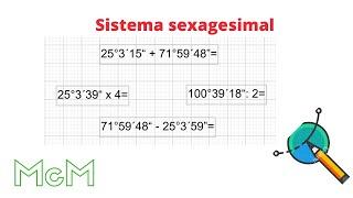 Sistema sexagesimal. Operaciones con grados, minutos y segundos. Mica