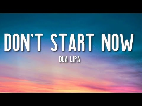 Don&39;t Start Now - Dua Lipa  🎵