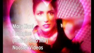 Mary Kiani - I Imagine ( Motiv8 Club Mix ) HQ