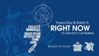 Inaya Day & Robin S. - Right Now (A Director