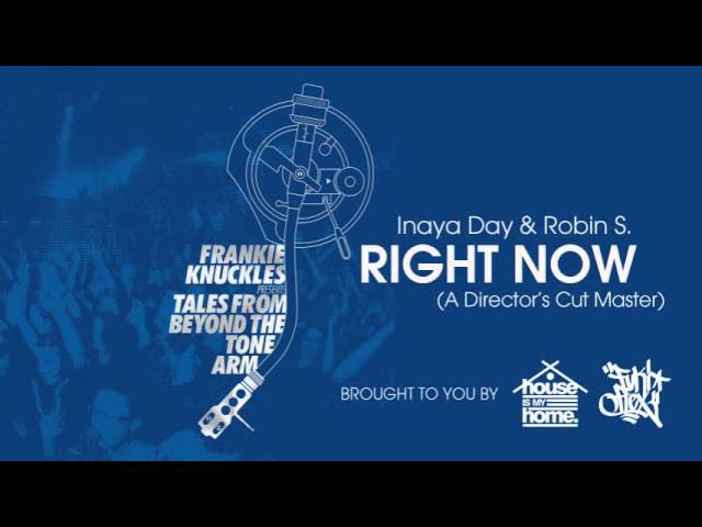Inaya Day & Robin S. - Right Now (A Directors Cut Master)