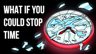 What If You Could Stop Time: What Would You Do?
