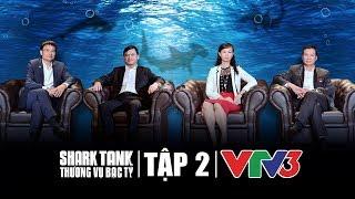 [Teaser] Tập 2 | 18/11 | - Shark Tank Việt Nam - Reality Show VTV 3