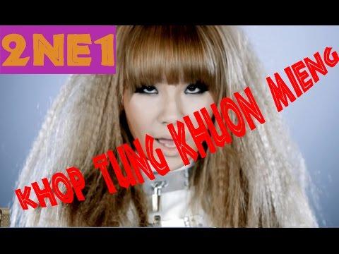 chế Cô gái mở đường 2NE1 - by Ken Juan ( Khớp từng khuôn miệng )