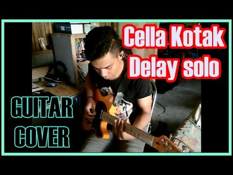 Cella kotak delayy solo guitar (cover)
