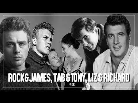Rock Hudson & James Dean, Tab Hunter & Tony Perkins, Liz Taylor & Richard Burton - Paris