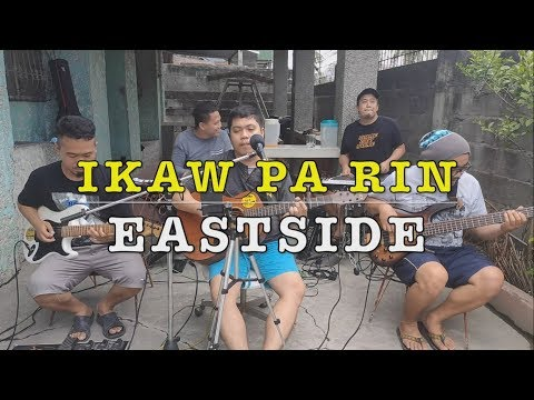 Ikaw Pa Rin - Eastside Band Cover