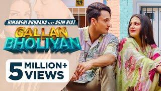 Gallan Bholiyan (HD Video) Himanshi Khurana Ft Asim Riaz   New Punjabi Songs 2021   Latest Song 2022
