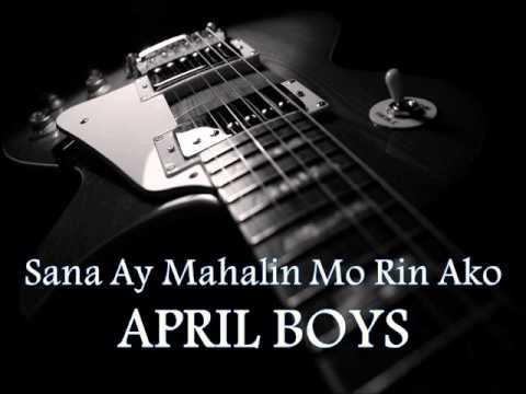 APRIL BOYS - Sana Ay Mahalin Mo Rin Ako [HQ AUDIO]