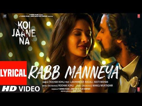 Koi Jaane Na: Rabb Manneya (Lyrical) Lakhwinder Wadali,Neeti Mohan | Rochak Kohli, Manoj Muntashir