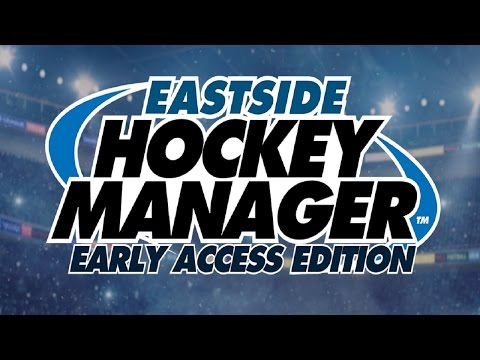 Eastside Hockey Manager | PC | Sports Interactive | 2015 [Early Access Edition]