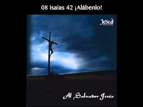 08 Isaías 42 ¡Alábenlo!