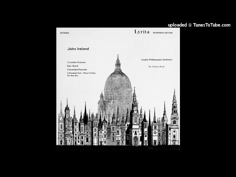 John Ireland :  A London Overture for orchestra (1936)