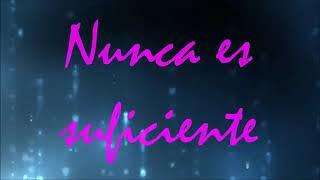 ♡Nunca es suficiente - NATALIA LAFOURCADE♡