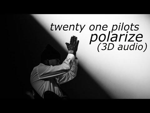 Polarize - Twenty one pilots (3D audio)