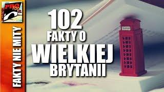 WIELKA BRYTANIA - 102 FAKTY