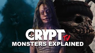 CRYPT TV'S Scariest Monsters Explained