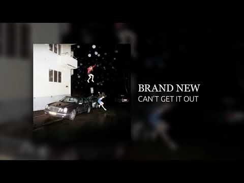 Brand New - Can't Get It Out (2017)