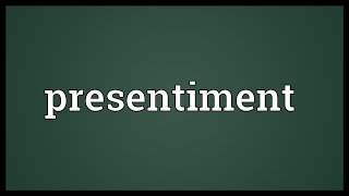 Presentiment Meaning