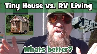 Tiny House Living Vs. Rv Living - What's Better?