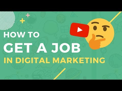 How To Get A Job In Digital Marketing 2019