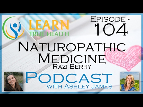 ▶ Using Naturopathic Medicine with Razi Berry ◀