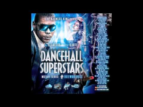 DJ Fearless - Vybz Kartel - Dancehall Superstars (Mixtape Series) 2015