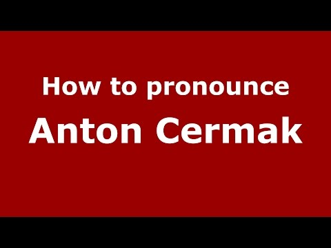 How to pronounce Anton Cermak (American English/US)  - PronounceNames.com