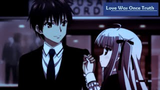AMV - [IS] Love Was Once Truth - Absolute Duo