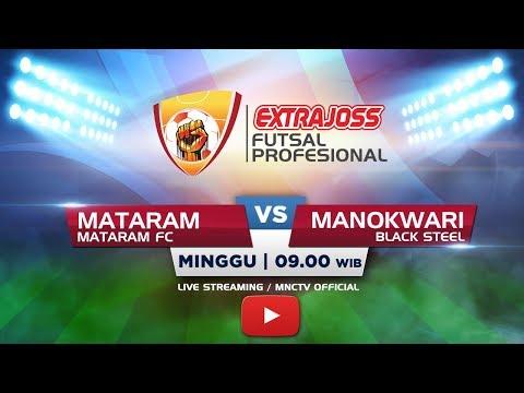 MATARAM FC (MATARAM) VS BLACK STEEL (MANOKWARI) - (FT : 2-5) Extra Joss Futsal Profesional 2018