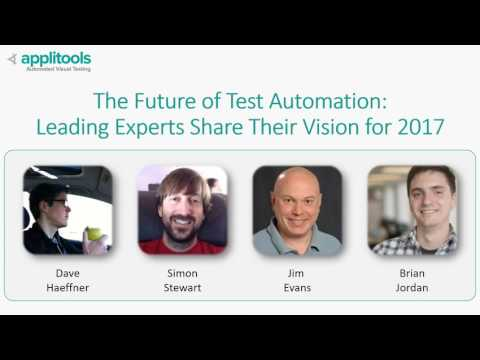 [Webinar] The Future of Test Automation: Leading Experts Share Their Vision for 2017