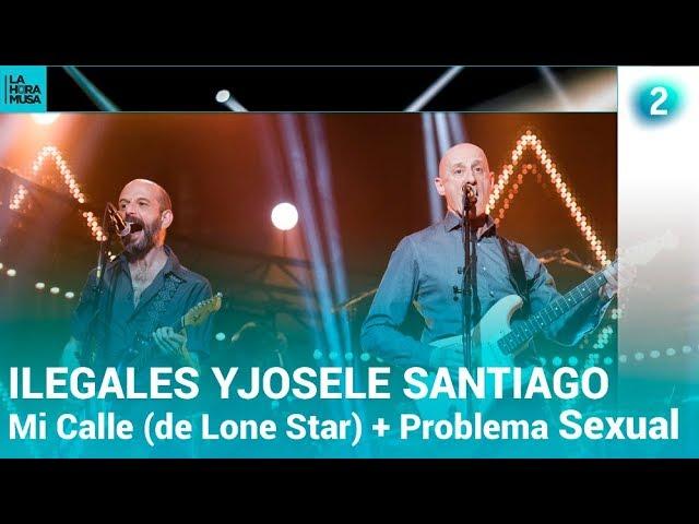 ILEGALES con JOSELE SANTIAGO | Mi Calle (de Lone Star) + Problema Sexual | Especial La Hora Musa