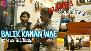 Download BALIK KANAN WAE - HAPPY ASMARA - COVER ZiiBay OFFICIAL
