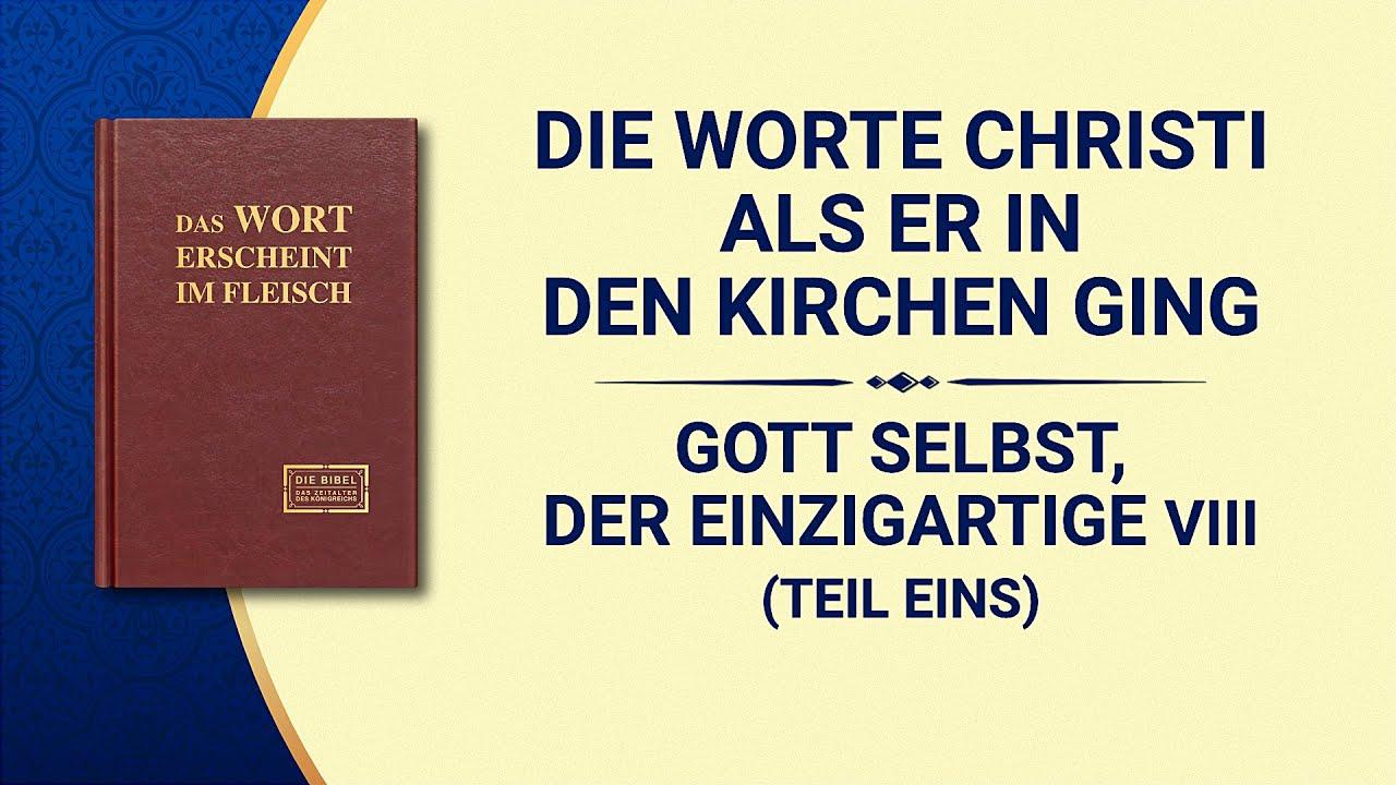 Das Wort Gottes | Gott Selbst, der Einzigartige VIII Gott ist die Quelle des Lebens für alle Dinge (II)  (Teil Eins)