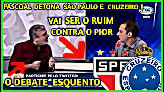 """😈Treta!! Pascoal detona São Paulo e Cruzeiro """" VAI SER O RUIM CONTRA O PIOR😲"""