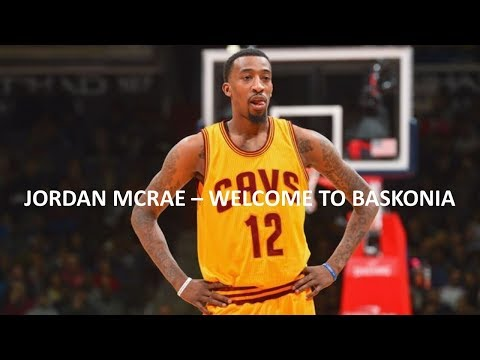 JORDAN MCRAE - WELCOME TO BASKONIA
