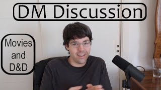 DM Discussion: Differences Between D&D and Movies