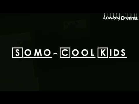 Somo - Cool Kids (speed up)